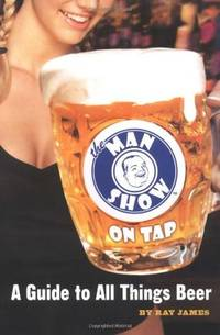 The Man Show on Tap  a Guide to All Things Beer
