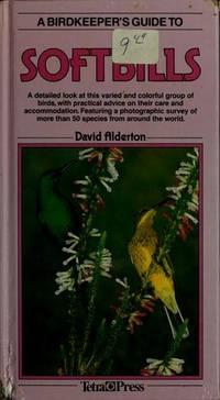 A Birdkeeper's Guide to Softbills