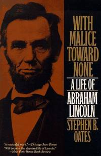 With Malice Toward None: A Biography of