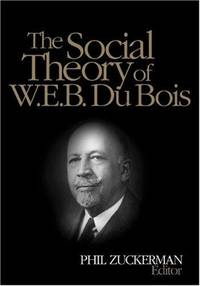 The Social Theory Of Web Du Bois