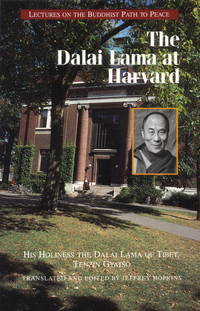 The Dalai Lama at Harvard : Lectures on the Buddhist Path to Peace