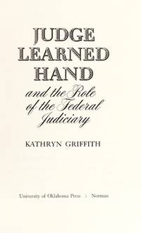 JUDGE LEARNED HAND AND THE ROLE OF THE FEDERAL JUDICIARY