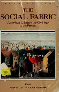 image of The Social Fabric  --  5th Edition  --   American Life from the Civil War to the Present  --  Volume II