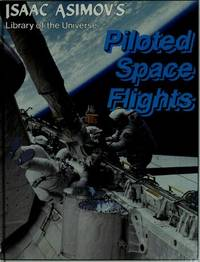 image of Piloted space flights (Isaac Asimov's library of the universe)
