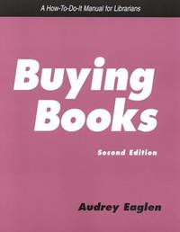 Buying Books: A How-To-Do-It Manual for Librarians (How to Do It Manuals for Librarians)