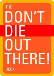 The Don't Die Out There! Deck [Cards] Christopher Van Tilburg