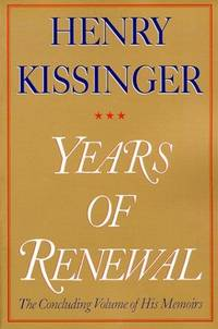 Years of Renewal Kissinger, Henry