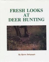 Fresh Looks At Deer Hunting