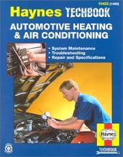 The Haynes Automotive Heating & Air Conditioning Systems Manual: System Maintenance,...