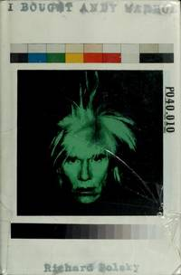 I BOUGHT ANDY WARHOL by RICHARD POLSKY - Hardcover - from Montclair Book Center and Biblio.co.uk