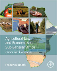 Agricultural Law and Economics in Sub-Saharan Africa: Cases and Comments 1st Edition