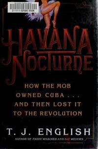 image of Havana Nocturne: How the Mob Owned Cuba and Then Lost It to the Revolution
