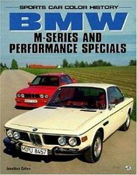 BMW M-Series and Performance Specials (Sports Car Color History) by Jonathan Cohen - Paperback - 1st Edition - 1996 - from Bingo Used Books and Biblio.com