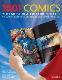 1001 Comics You Must Read Before You Die: The Ultimate Guide to Comic Books Graphic Novels and Manga