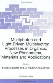 Multiphoton and Light Driven Multielectron Processes in Organics: Proceedings of the NATO...