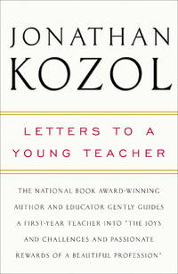Letters to a Young Teacher by  Jonathan Kozol - Hardcover - Later prt. - 2007 - from Abacus Bookshop and Biblio.com