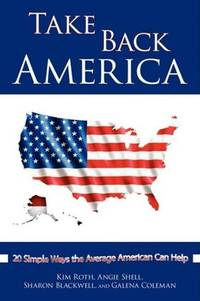 Take Back America: 20 Simple Ways the Average American Can Help