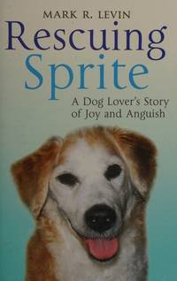image of Rescuing Sprite: A Dog Lover's Story of Joy and Anguish