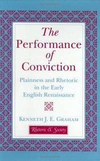 The Performance of Conviction:  Plainness and Rhetoric in the Early English Renaissance