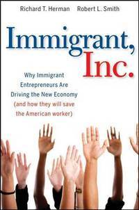 Immigrant, Inc. by Robert  T. Herman & Robert L. Smith - Paperback - 2009 - from 20th Century Books and Biblio.com