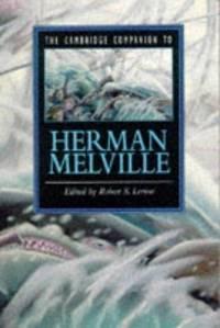 The Cambridge Companion to Herman Melville (Cambridge Companions to Literature)