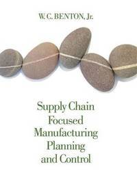 SUPPLY CHAIN FOCUSED MANUFACTURING PLANNING AND CONTROL (HB 2014)