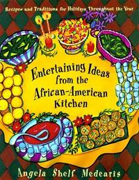 IDEAS FOR ENTERTAINING FROM THE AFRICAN - AMERICAN KITCHEN. Recipes and  Traditions for Holidays...
