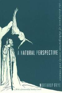 A Natural Perspective - the Development Of Shakespearean Comedy and Romance