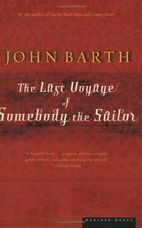 The Last Voyage of Someone the Sailor: A Novel by  John Barth - Paperback - 2001 - from The Yard Sale Store and Biblio.com