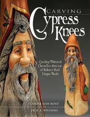 Carving Cypress Knees: Creating Whimsical Characters from One of Nature's Most Unique Woods...