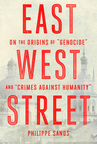 """image of East West Street: On the Origins of """"Genocide"""" and """"Crimes Against Humanity"""" (Deckle Edge)"""