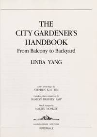 The City Gardener's Handbook by  Linda Yang - 1st - 1990 - from First Landing Books & Art (SKU: 52189)