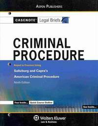 Criminal Procedure: Saltzburg & Capra (Casenote Legal Briefs)
