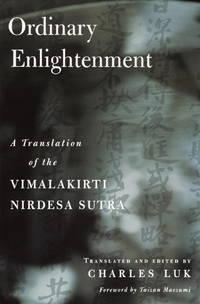 Ordinary Enlightenment: A Translation of the Vimalakirti Nirdesa