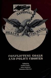 National Health Insurance: Conflicting Goals and Policy Choices