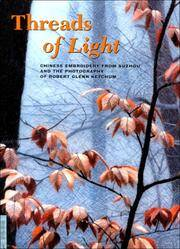 Threads of Light: Chinese Embroidery from Suzhou and the Photography of Robert Glenn Ketchum...