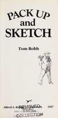 Pack Up and Sketch by  Tom Robb  - 1987  - from BobPrudhomme, Relentless Bookfinder (SKU: 19502)