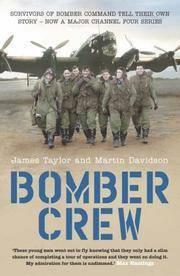 Bomber Crew by  James  Martin; Taylor & Martin Davidson - Hardcover - 2004 - from Fireside Bookshop (SKU: 058391)