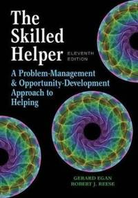 The Skilled Helper: A Problem-Management and Opportunity-Development Approach to Helping - Standalone Book (HSE 123 Interviewing Techniques) by  Gerard Egan - Hardcover - 11 - from Textbook Central (SKU: auto-3699u)