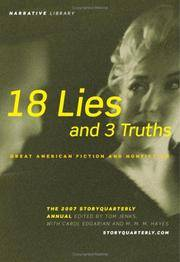 """18 Lies and 3 Truths"" Great American Fiction and Non-Fiction: The 2007 StoryQuarterly Annual"