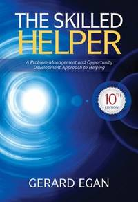The Skilled Helper: A Problem-Management and Opportunity-Development Approach to Helping (Hse 123 Interviewing Techniques) by Gerard Egan