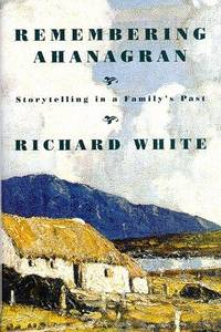 REMEMBERING AHANAGRAN: STORYTELLING IN A FAMILY'S PAST