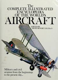 The Comlplete Illustrated Encyclopedia of the World's Aircraft by  David Mondey - Presume 1st - 1978 - from Brass DolphinBooks and Biblio.com