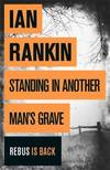 image of Standing in Another Man's Grave: A John Rebus Novel