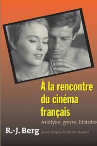 À la recontre du cinéma français: Analyse, genre, histoire