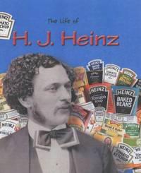 H.J.Heinz (Life Of...)