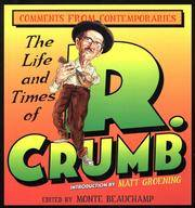 The Life and Times of R. Crumb  Comments from Contemporaries