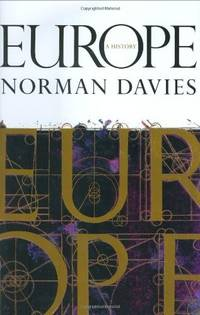 Europe: A History by Norman Davies - Hardcover - 1996 - from Ergodebooks (SKU: SONG0198201710)