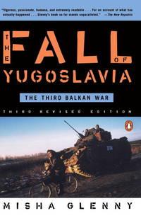 image of The Fall of Yugoslavia: The Third Balkan War, Third Revised Edition