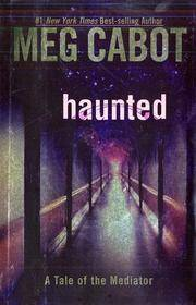 Haunted, A Tale of the Mediator